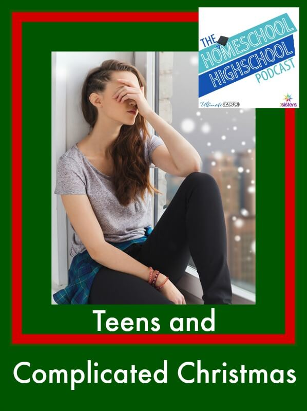 Homeschool Highschool Podcast: Teens and Complicated Christmas