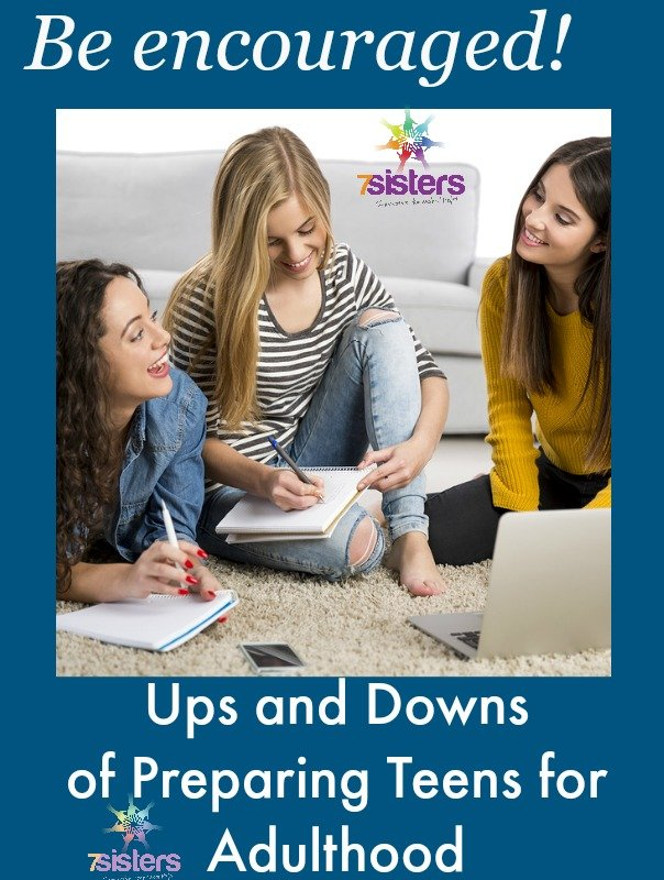 Ups and Downs of Preparing Teens for Adulthood 7SistersHomeschool.com