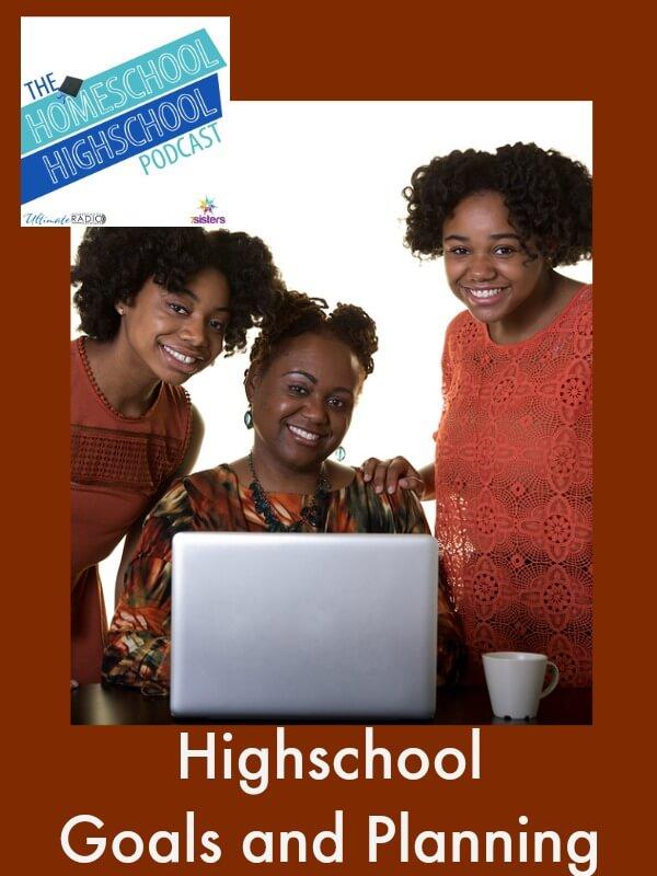 Homeschool Highschool Podcast Ep 42 Homeschool Goals and Planning