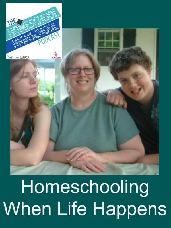 HSHSP Ep 46 Homeschooling High School When Life Happens How to handle homeschooling when life is difficult.
