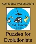 Puzzles for Evolutionists – A Good Answers Apologetics Presentation