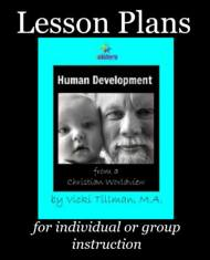 Lesson Plans for 7SistersHomeschool's Human Development from a Christian Worldview