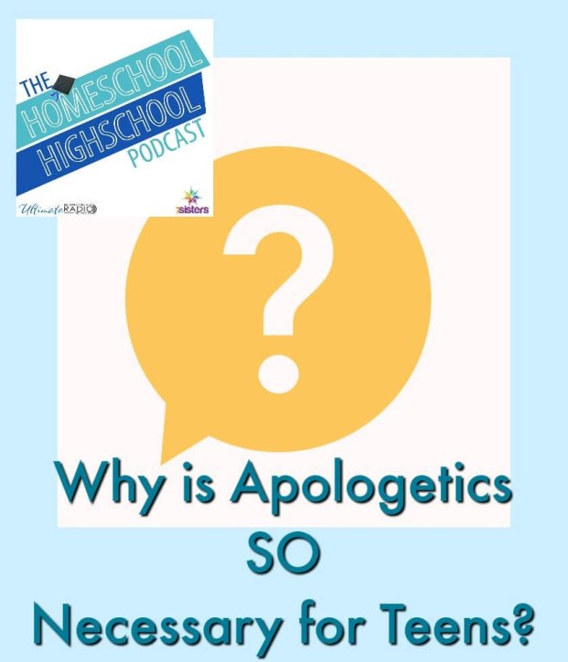 Homeschool Highschool Podcast Ep 77 Apologetics: Important Life Preparation for Teens