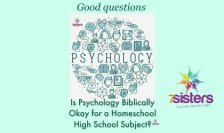 Is Psychology Biblically Okay for Homeschool High School Course? 7SistersHomeschool.com answers the question of whether or not the Bible would support a Psychology course.