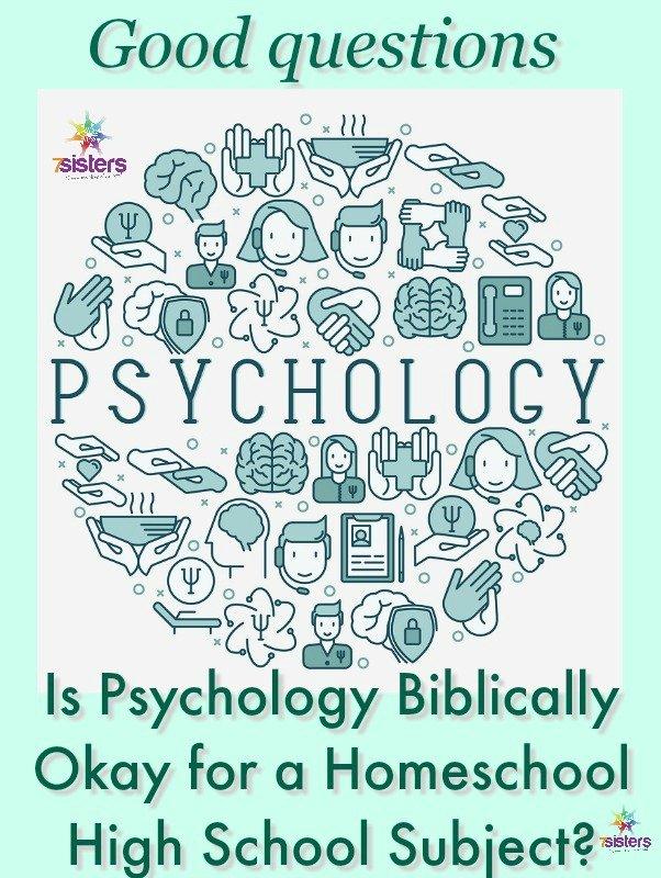 Is Psychology Biblically Okay for a Homeschool High School Subject- 7SistersHomeschool.com