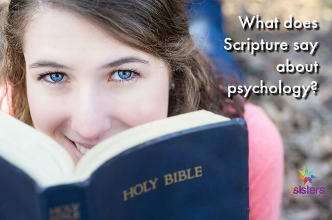 What does Scripture say about Psychology? 7SistersHomeschool.com