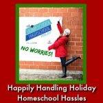 http://7sistershomeschool.com/homeschool-highschool-podcast-ep-90-handling-holiday-homeschool-hassles/