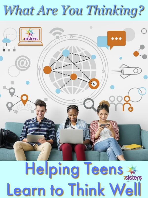 What Are You Thinking? Helping Homeschool Teens to Think Well