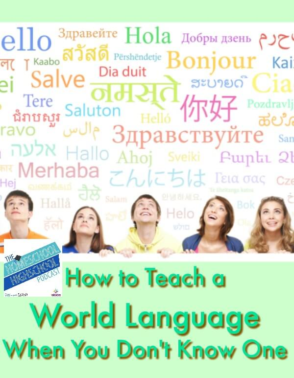 HSHSP Ep 101: How to Teach World Languages. Have fun with world languages in your homeschool high school.