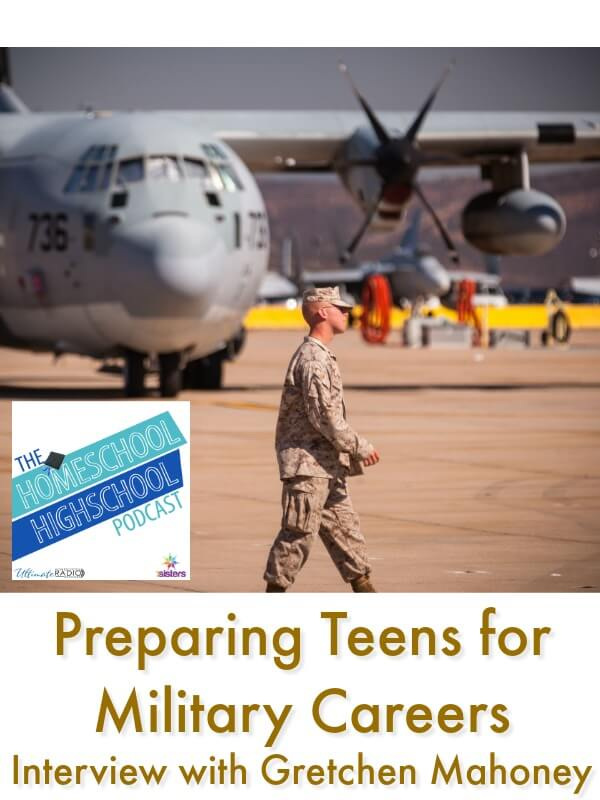Homeschool Highschool Podcast Ep 102: Preparing for Military Careers