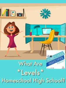how to do high school Language Arts with a General-Interest Teen HSHSP Ep 116: What Are Levels in Homeschool High School?