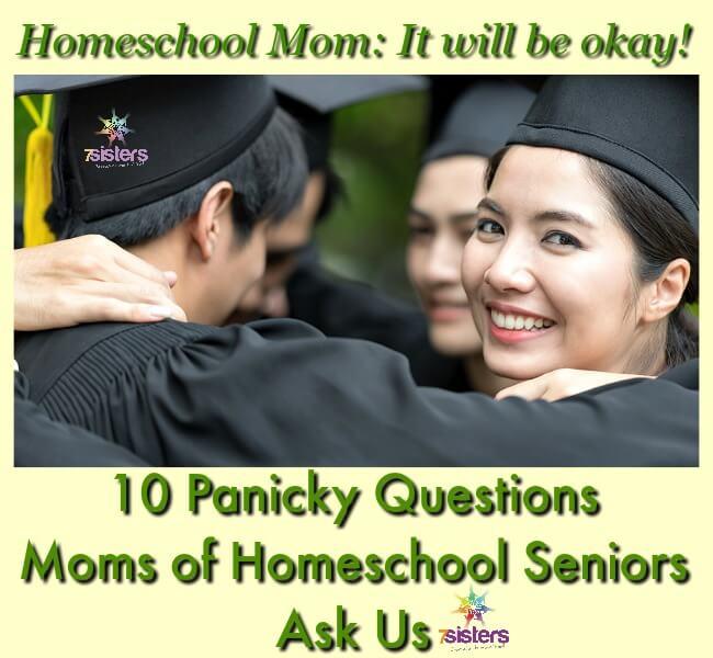 Questions Moms of Homeschool Seniors Ask