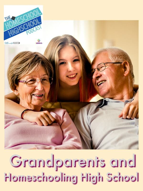Podcast HSHSP Grandparents and Homeschooling High School