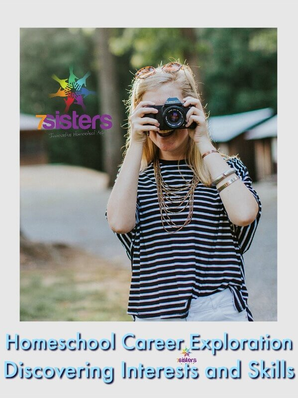 Homeschool Career Exploration: Discovering Interests and Skills 7SistersHomeschool.com Expand your teens Career Exploration skills.