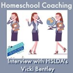 HSHSP Ep 142: Homeschool Coaching, Interview with Vicki Bentley of HSLDA 1-1-2019 Ever feel overwhelmed, confused or just unsure about how to handle the next steps in your family's homeschooling adventures? That's what homeschool coaching is about. Join Vicki and her friend, Vicki Bentley (from HSLDA) for a discussion of homeschool coaching (and the history of homeschooling).