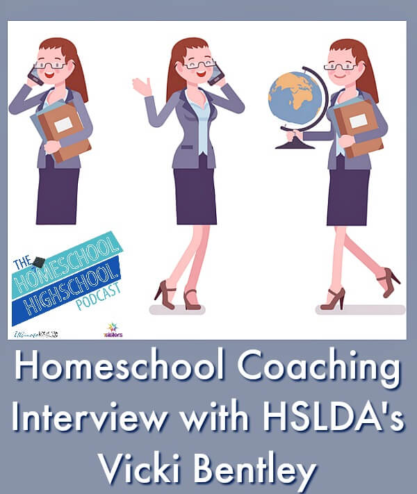 Homeschool Highschool Podcast Ep 142: Homeschool Coach Vicki Bentley, HSLDA. Feeling overwhelmed with homeschooling? HSLDA's Vicki shares about coaching.
