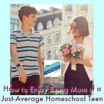 HSHSP Ep 159_ How to Enjoy Being Mom of a Just-Average Homeschool Teen