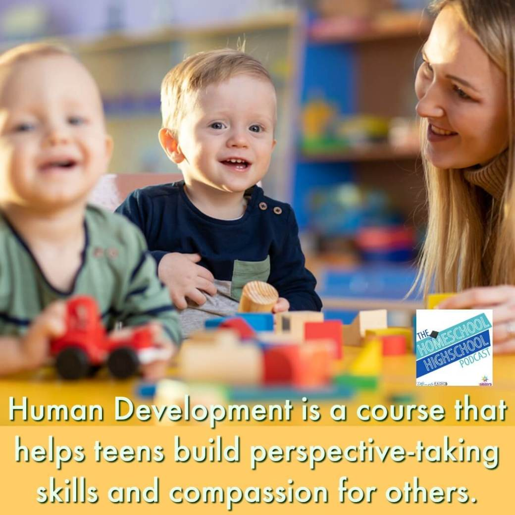 We've found that Human Development is a course that helps homeschool high schoolers build perspective-taking skills and a sense of compassion for others, especially those in a different phase of life. #HomeschoolHighSchool #HumanDevelopment