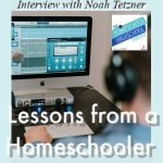HSHSP Ep 187: Lessons from a Homeschooler, Interview with Noah Tetzner