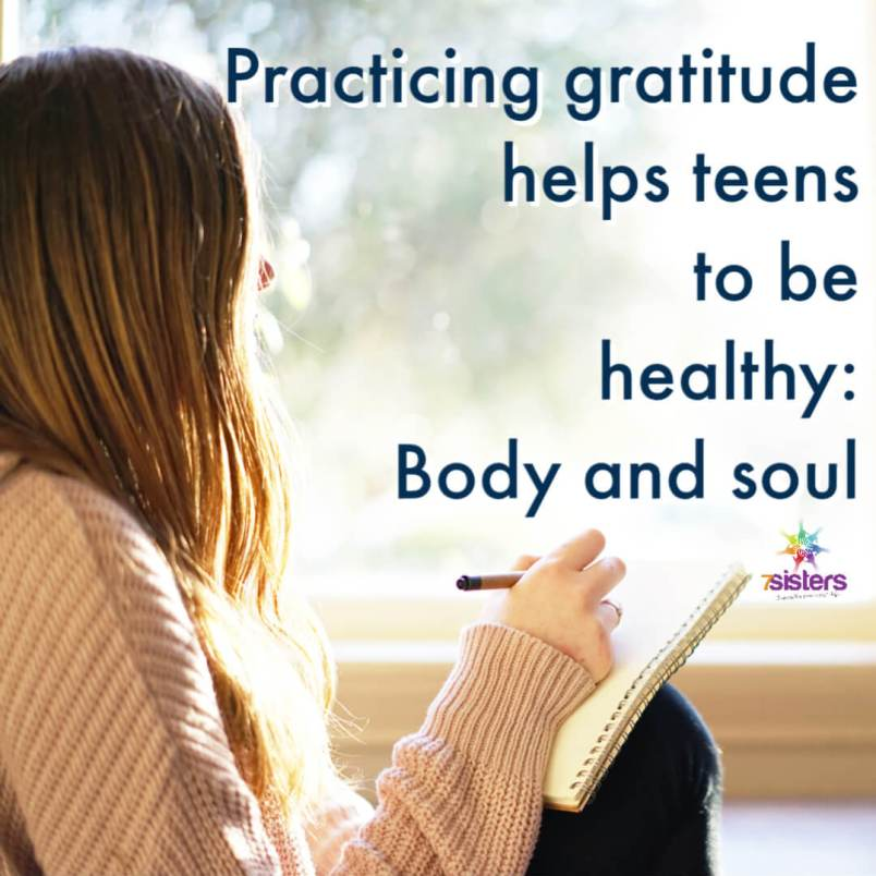 Practicing gratitude helps teens to be healthy: body and soul.