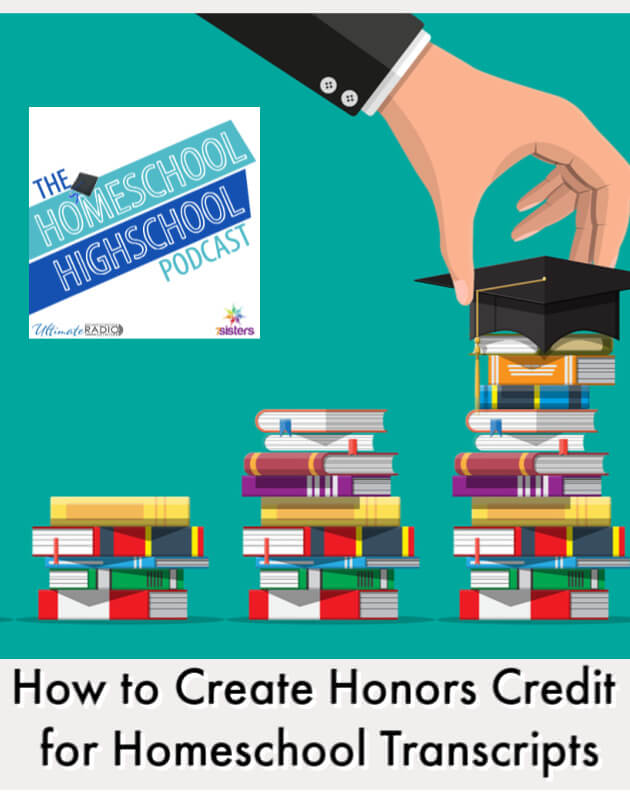 How to Create Honors Credits on Homeschool Transcript. Help your teens be college-attractive by including Honors credits. Here's how to create these courses. #HomeschoolHighSchoolPodcast #HomeschoolHighSchool #HomeschoolTranscripts #HonorsCredit
