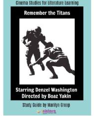 Remember the Titans Cinema Study Guide. Enhance Language Arts credits with movies for literature with this study guide.