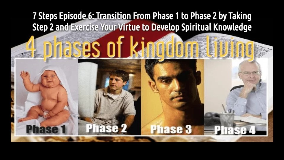 7 STEPS Episode 6: Exercise Your Virtue to Develop Spiritual Knowledge (audio/video)