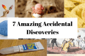 7 Amazing Accidental Discoveries