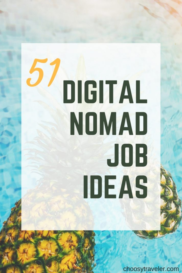 51 Digital Nomad Job Ideas to Jumpstart Your Life of Travel in 2018