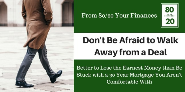 Better to walk away from a deal than be stuck with a 30 year mortgage you aren't comfortable with