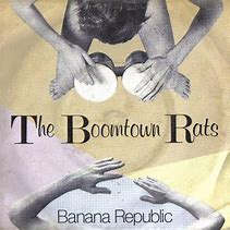 banana-republic-boomtown-rats