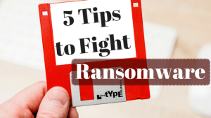How to Fight Back Against Ransomware: 5 Tips