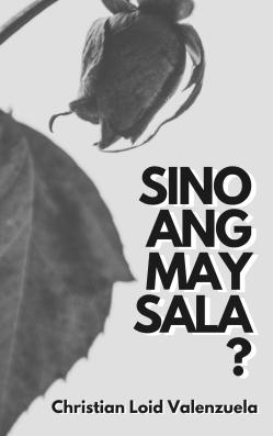 Sino Ang May Sala? | Ebook | Christian Loid Valenzuela