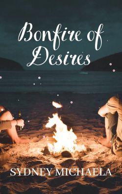Bonfire of Desires | Sydney Michaela | Adventure Fiction | Friendship Fiction | Romance | Paperback