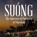SUÓNG:  Mga Aporismo ng Paglusong at Pagsulong | Gerome Nicolas Dela Peña| Paperback