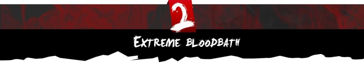Extreme bloodbath