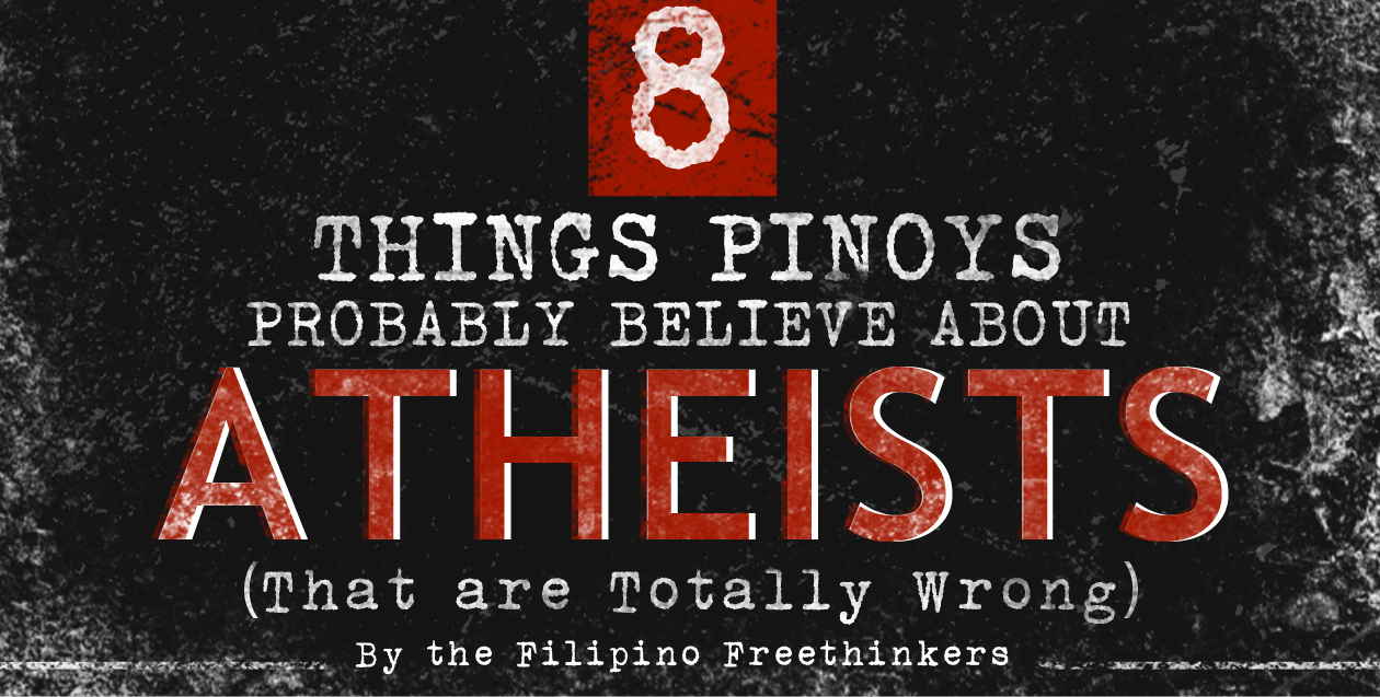 8 Things Pinoys Probably Believe About Atheists (That Are Totally Wrong)