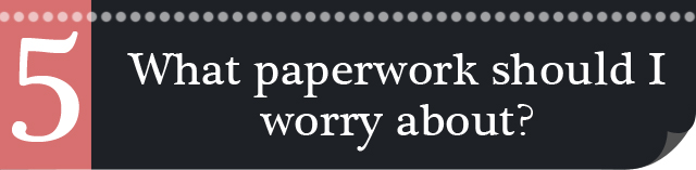 What-paperwork-must-I-worry-about-5