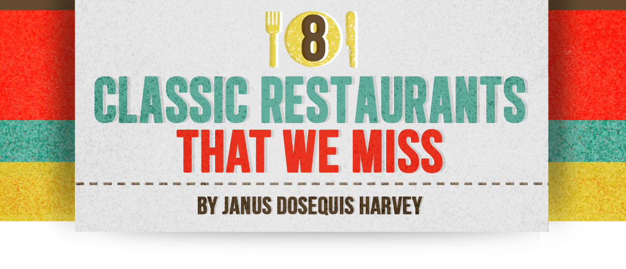8 Classic Restaurants We Miss