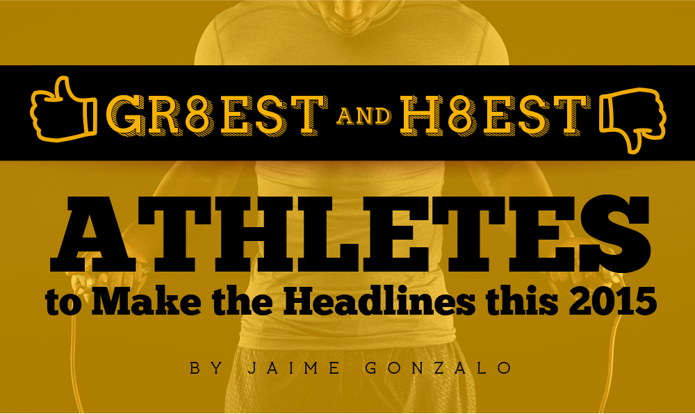 Gr8est & H8est Athletes to Make the Headlines this 2015