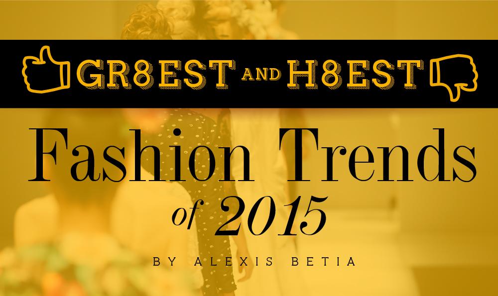 Gr8est-&-H8est-Fashion-Trends-of-2015_H2