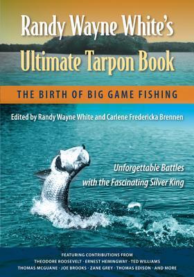 Randy Wayne White's Ultimate Tarpon Book