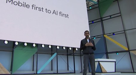 Zapamiętaj – Google, Google, i jeszcze raz Google – to ta firma realnie będzie zarządzać Twoim życiem. Słowa klucze: AI First!