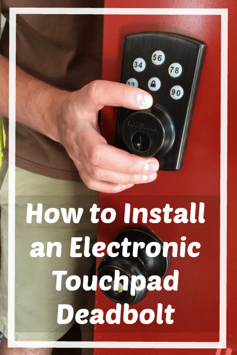 Install An Electronic Touchpad Deadbolt 911 Dad