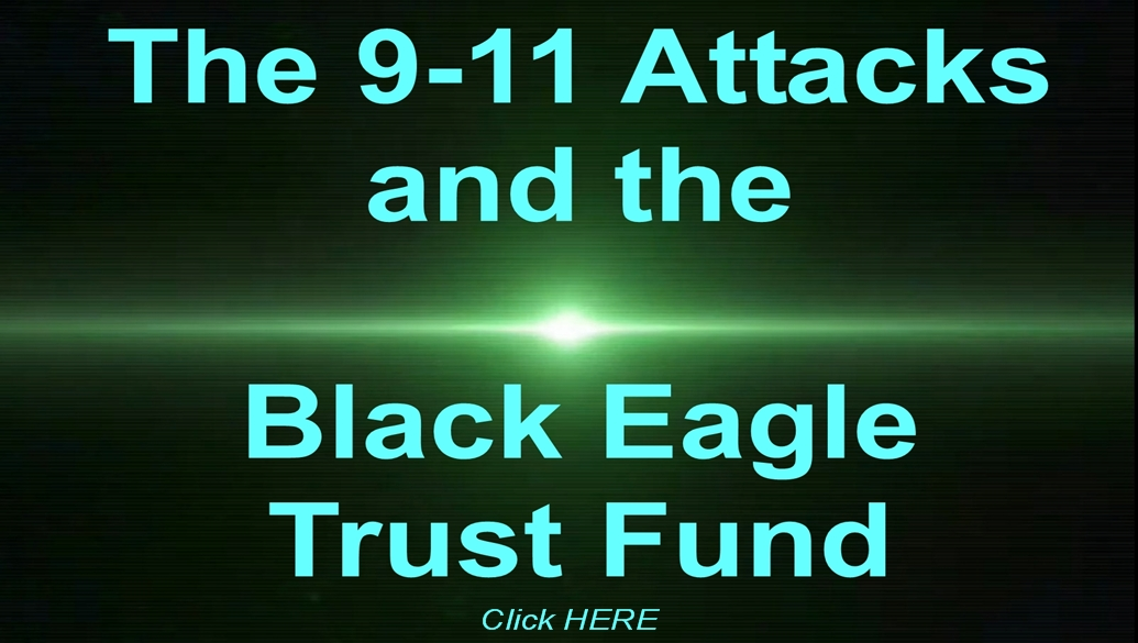 The 9-11 Attacks and the Black Eagle Trust Fund