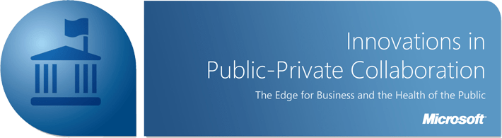 Innovations In Public-Private Collaboration: The Edge for Business and the Health of the Public
