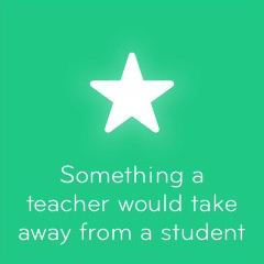 Something a teacher would take away from a student 94