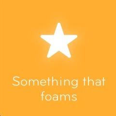Something that foams 94