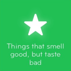Things that smell good but taste bad 94