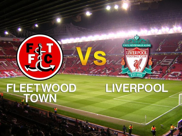Fleetwood Town vs Liverpool